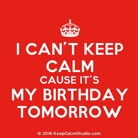 Birthday Quotes For My Keep Calm Birthday Quotes Quotesgram