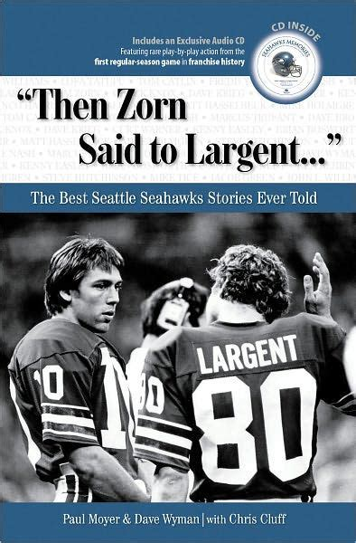 libro largent quot then zorn said to largent quot the best seattle seahawks stories ever told by paul moyer