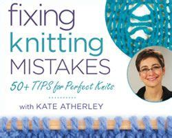 how to fix a mistake in knitting learn how to fix knitting mistakes with this highly