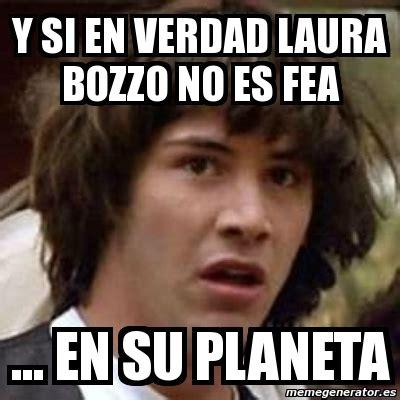 Laura Bozzo Memes - meme keanu reeves y si en verdad laura bozzo no es fea