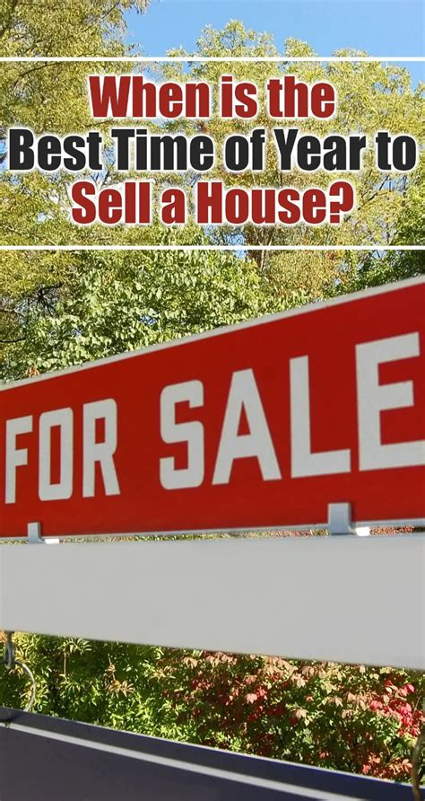 best time of year to sell a house when is the best time of year to sell a house