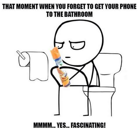 when i go to the bathroom i poop blood that moment when you forget to get your phone to the