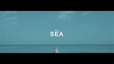 bts sea fmv bts 방탄소년단 sea 바다 with eng lyrics youtube