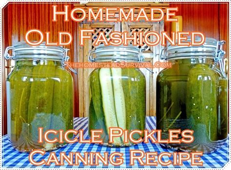 homemade  fashioned icicle pickles canning recipe