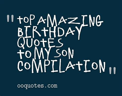 Quotes To My On Birthday Top 52 Best Birthday Quotes To My Son Quotes