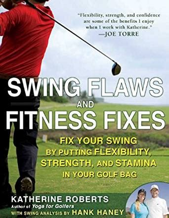 swing fix swing flaws and fitness fixes fix your swing by putting