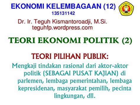 Ekonomi Politik 1 kuliah 12 teori ekonomi politik 2