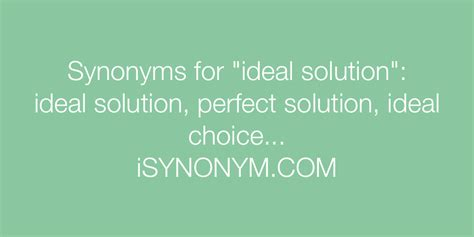 synonym solutions synonyms for ideal solution ideal solution synonyms