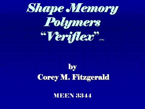 Ppt Shape Memory Polymers Veriflex Tm Powerpoint Memory Powerpoint