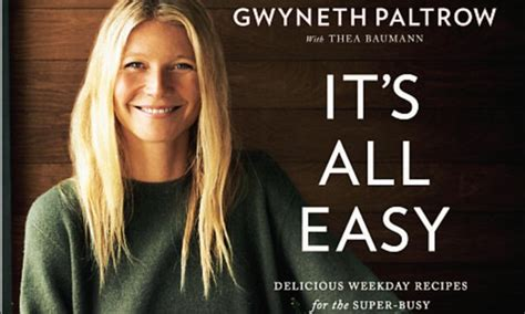 food gwyneth paltrow s it s all easy part one you food exclusive gwyneth paltrow s it s all easy part one
