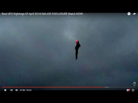 best ufo sightings best ufo sightings of april 2016 major disclosure