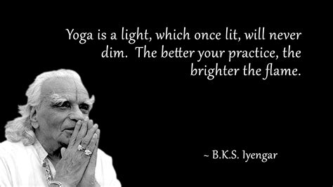 bks iyengar quotes bks iyengar quote is a light relax and release