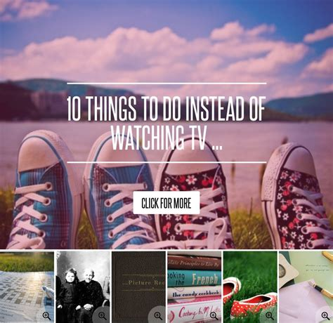 10 Things To Do Instead Of Tv by 10 Things To Do Instead Of Tv Lifestyle
