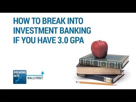 Mba Gpa For Investment Banking by How To Get Into Investment Banking If You A 3 0 Gpa
