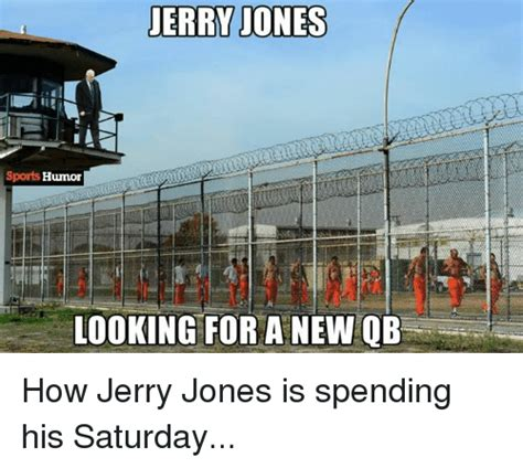 Jerry Jones Memes - jerry jones sports humor looking for a new qb how jerry