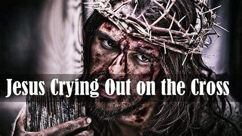 jesus cry    cross biblwordnet