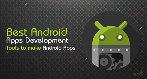 android app development kit the best android applications development tools