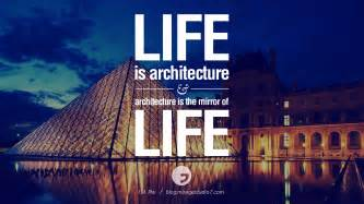 Great Architects 28 inspirational architecture quotes by famous architects and interior