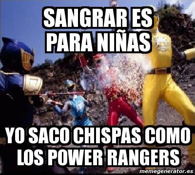 Power Rangers Meme Generator - meme personalizado sangrar es para ni 241 as yo saco chispas