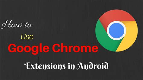 chrome extensions android how to use chrome extensions in android droidcrunch