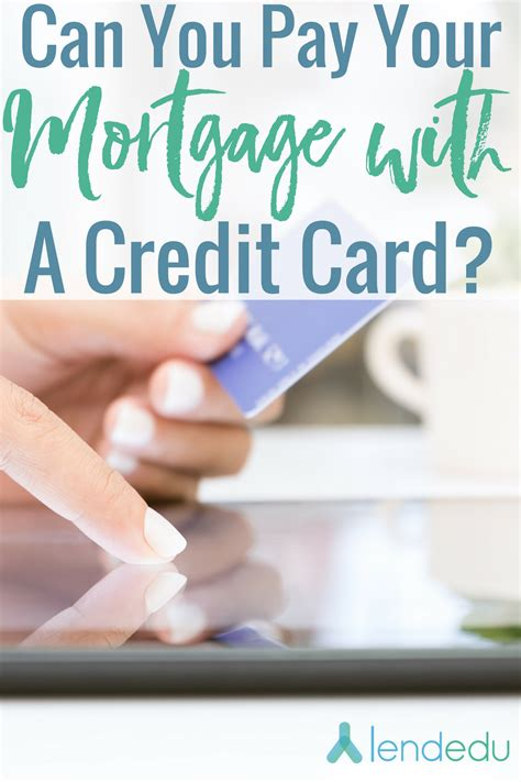 can i make a mortgage payment with a credit card can you pay your mortgage with a credit card lendedu