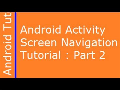 android tutorial in youtube android activity screens navigation android tutorial