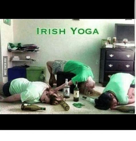 Drunk Yoga Meme - 25 best memes about irish yoga irish yoga memes