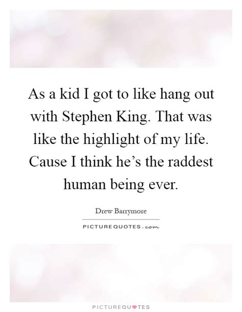Cause I Got It Like That by As A Kid I Got To Like Hang Out With Stephen King That