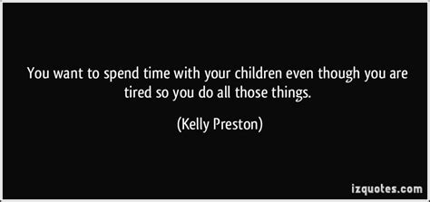 Prosecuters Want To Spend 45 Days In The by You Want To Spend Time With Your Children Even Though You
