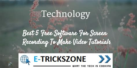 best software to make tutorial best 6 free software for screen recording to make