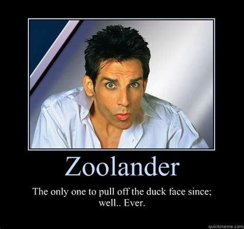 zoolander the only one to pull off the duck face since