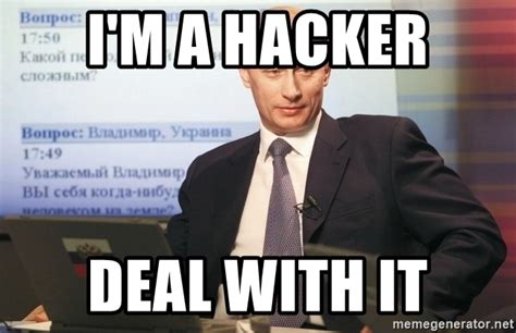 Deal With It Meme Generator - i m a hacker deal with it vladimir putin russia meme