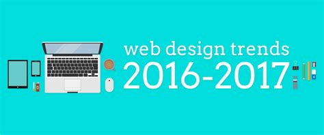 2017 website design trends prediction for top 6 web design trends in 2017