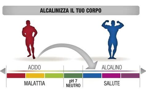 alimenti che alcalinizzano il corpo alcalinizzare i fluidi corporei news di aprilia in tempo