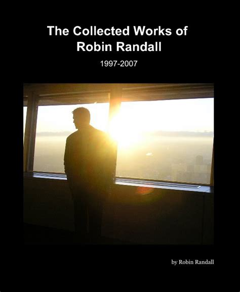 the collected works of the collected works of robin randall by robin randall blurb books