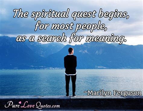 spiritual quest begins   people   search  meaning purelovequotes