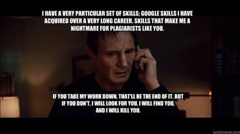 Taken Meme - i have a very particular set of skills google skills i
