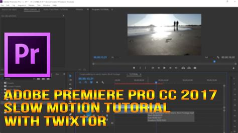 tutorial adobe premiere pro cc 2017 adobe premiere pro cc 2017 slow motion tutorial with