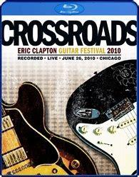 eric clapton's crossroads guitar festival 2010 blu ray
