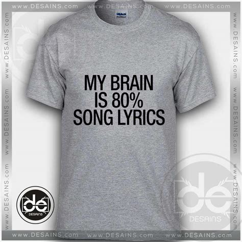 Tees Oh Go Buy A Brain buy tshirt my brain is 80 song lyrics tshirt mens tshirt womens tees s 3xl