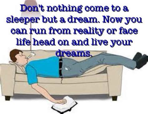 Nothing Comes To A Sleeper But A by Don T Nothing Come To A Sleeper But A Now You Can