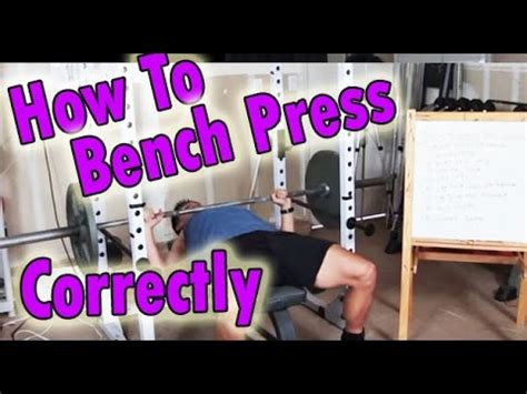 how to bench press correctly how to bench press correctly youtube
