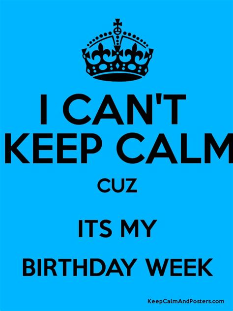 Birthday Weekend Quotes Image Gallery Its My Birthday Week