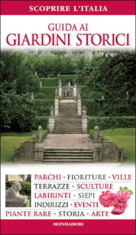 ville e giardini rivista mondadori guida ai giardini storici mimma pallavicini oreste