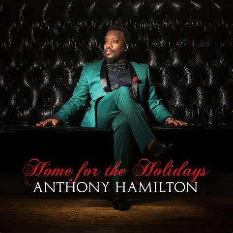 anthony hamilton s album home for the