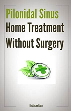 pilonidal sinus home treatment without surgery kindle