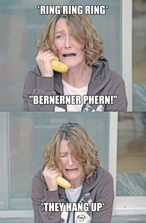 Banana Phone Meme - quot bernerner phern quot they hang up ring ring ring bad