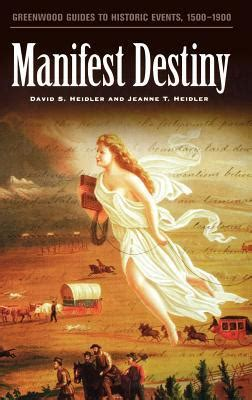 manifest destiny by david s heidler reviews discussion