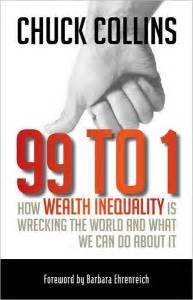 inequality what can be done books a new book on inequality by chuck collins 99 to 1