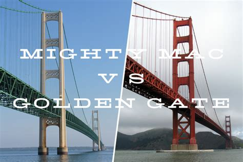 mighty mac the bridge that michigan built books mackinac bridge the mighty mac vs the golden gate